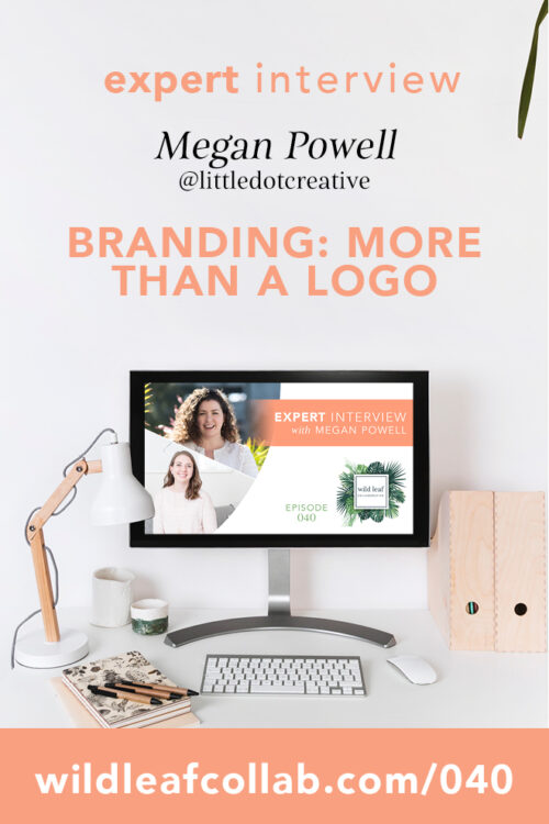 A brand is more than a logo, with Megan Powell