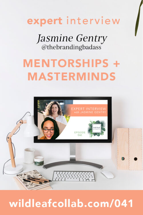 What are Mentorships and Masterminds and do you need one? with Jasmine Gentry