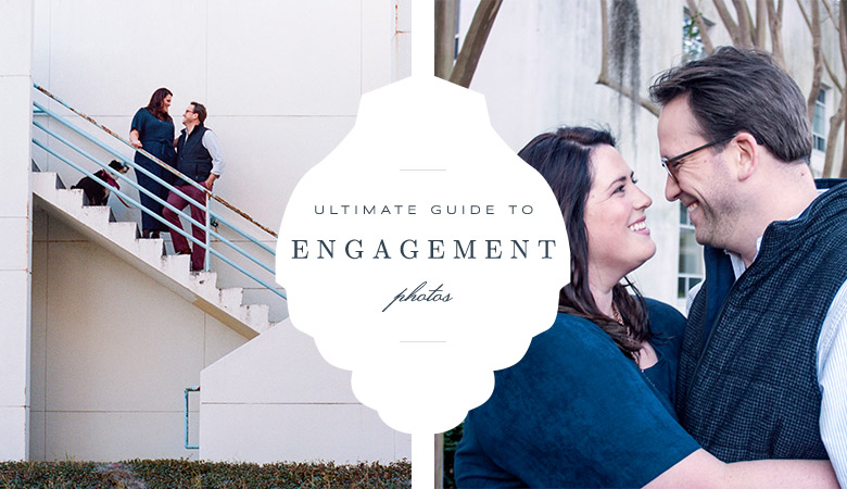 Ultimate Guide to Engagement Photos | Tallahassee Wedding Photographer
