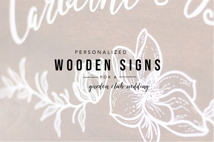 Personalized Wooden Wedding Signs | Garden Club Wedding | Tallahassee Graphic Designers