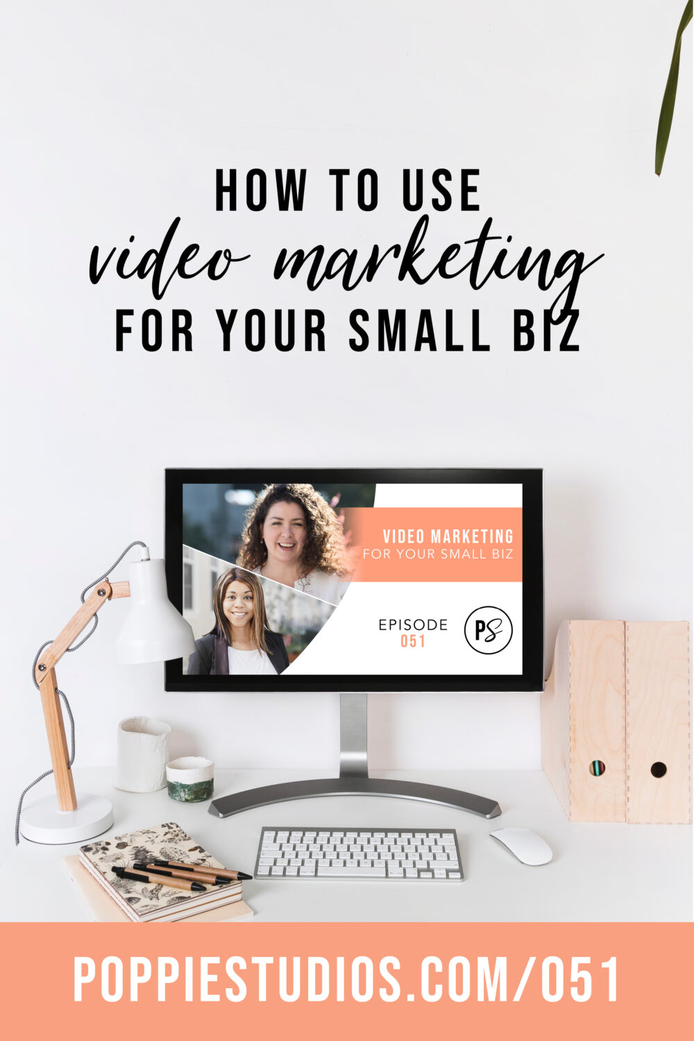 How to do Video Marketing | Launch Your Biz with Poppie Studios